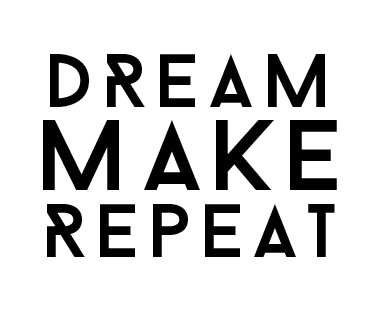dream make repeat